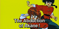 The Abduction of Akane!