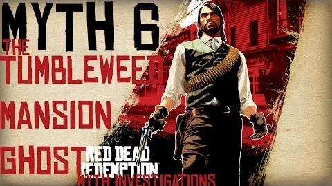 Red Dead Redemption Myth Investigations Myth 6 The Tumbleweed Mansion Ghost