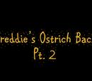El regreso de Freddie Avestruz (Parte 2)