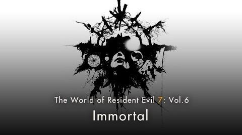 "Resident Evil 7 Vol.6 ""Immortal"""