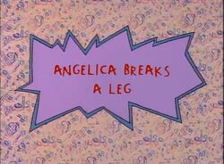 AngelicaBreaksALeg-TitleCard