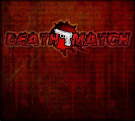 Deathmatch Selection