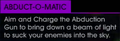 Abduct-O-Matic on-screen text.png