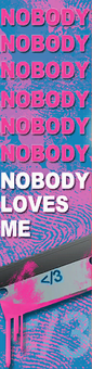 Nobody loves me sign