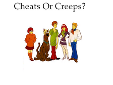 Cheats Or Creeps