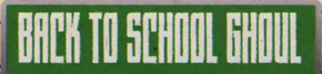 Back to School Ghoul title card
