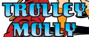 Trolley Molly title card