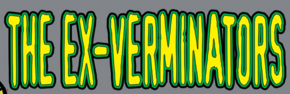 The Ex-Verminators title card