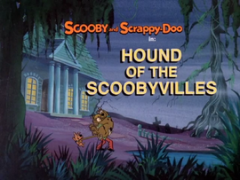 Hound of the Scoobyvilles