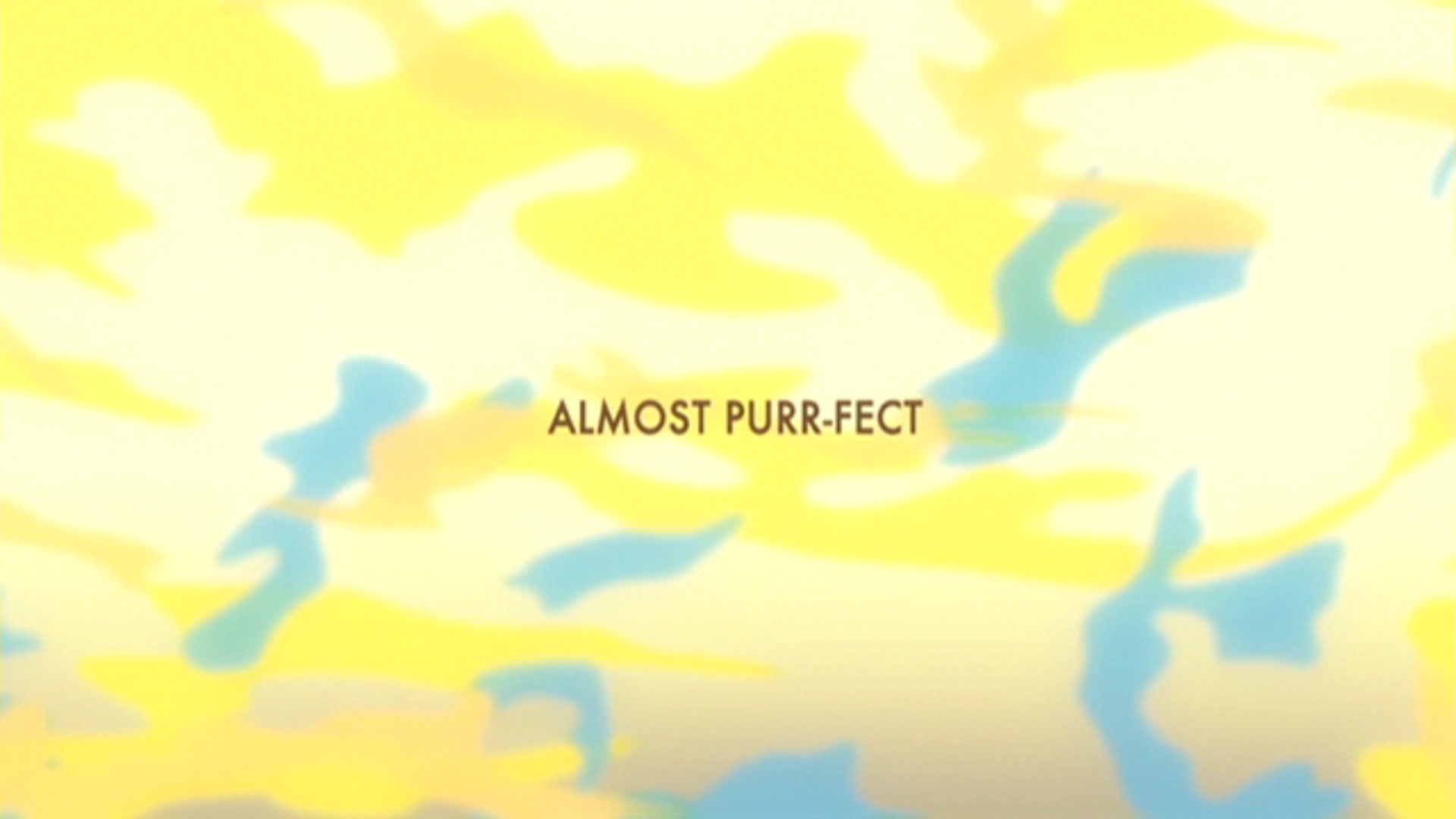 Almost Purr-fect title card