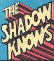 The Shadow Knows (MC) title card