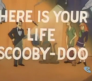 Here is Your Life, Scooby-Doo