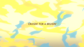 Cruisin' for a Bruisin' title card