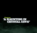 A Haunting in Crystal Cove