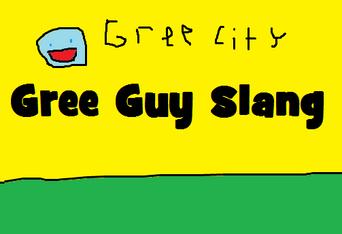 Gree guy slang