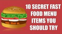 10 Secret Fast Food Menu Items You Should Try