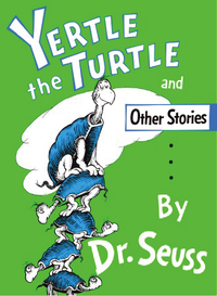 Yertle the Turtle and Other Stories cover