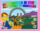 Springfieldisforgayloversofmarriage