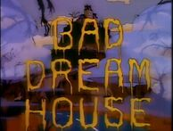 Bad Dream House
