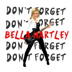 BellaHartley Don'tForget