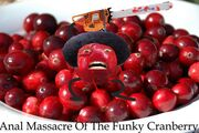 Anal Massacre Of The Funky Cranberry cranberries copy