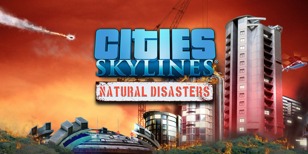 Image result for Cities: Skylines – Natural Disasters