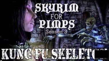 Skyrim For Pimps - Kung Fu Skeleton (S3E04) Dawnguard Walkthrough-0
