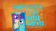 Spinner And Chliller In 'Slug Shell Shocked'