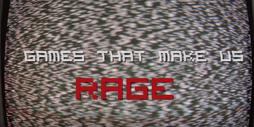 Games That Cause Gamer Rage