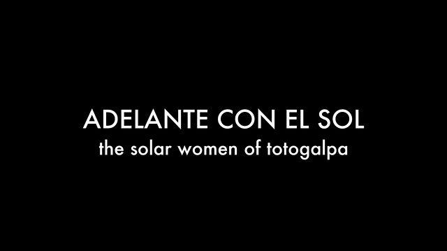 Adelante Con El Sol The Solar Women Of Totogalpa