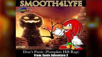 Smooth4Lyfe - Don't Panic (Pumpkin Hill Rap) (Sonic Adventure 2)