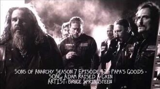 Sons Of Anarchy S07E13 - Adam Raised A Cain by Bruce Springsteen