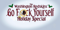 Washington Redskins: Go Fuck Yourself Holiday Special