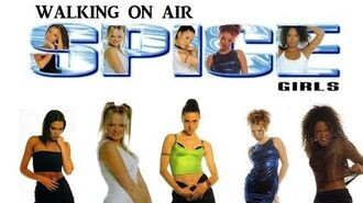 Spice Girls - Walking On Air (Lyrics & Pictures)-2