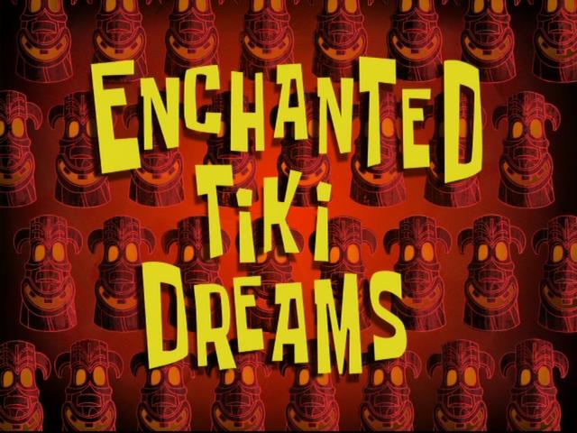 File:Enchanted Tiki Dreams.png