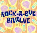 Rock-a-Bye Bivalve (gallery)