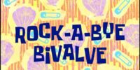 SpongeBob's House/gallery/Rock-a-Bye Bivalve