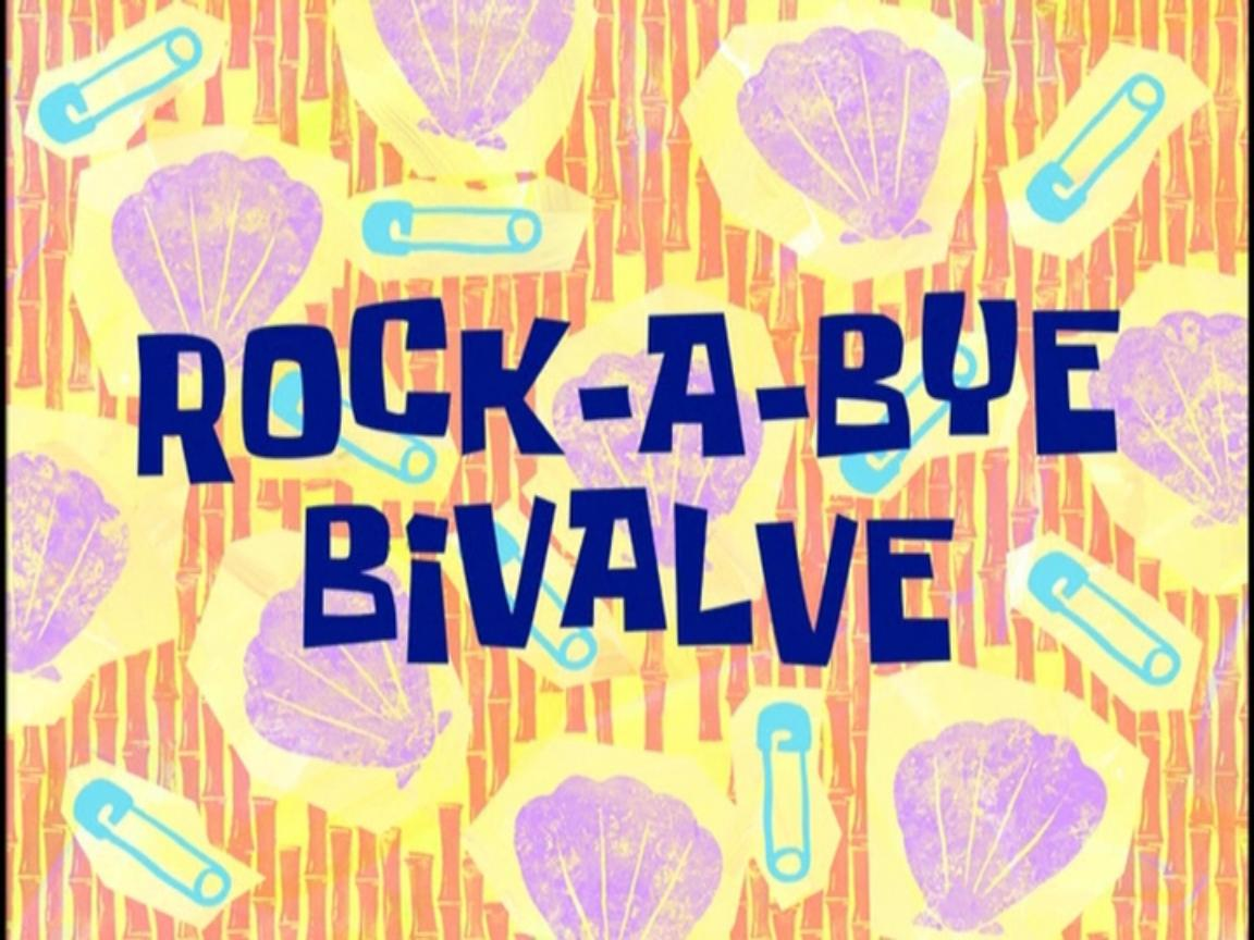 rock a bye bivalve encyclopedia spongebobia fandom powered by