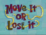 Move It or Lose It