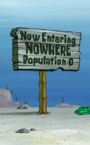 Now Entering NOWHERE Sign