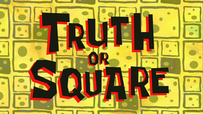 Truth or Square