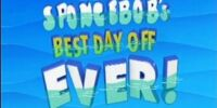 SpongeBob's Best Day Off Ever