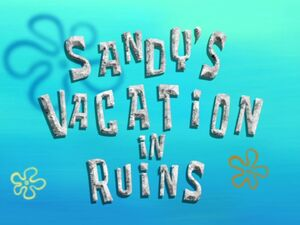 Sandy'sVacationInRuins