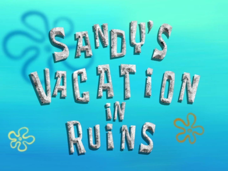 sandy u0027s vacation in ruins transcript encyclopedia spongebobia