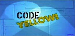 Code Yellow!
