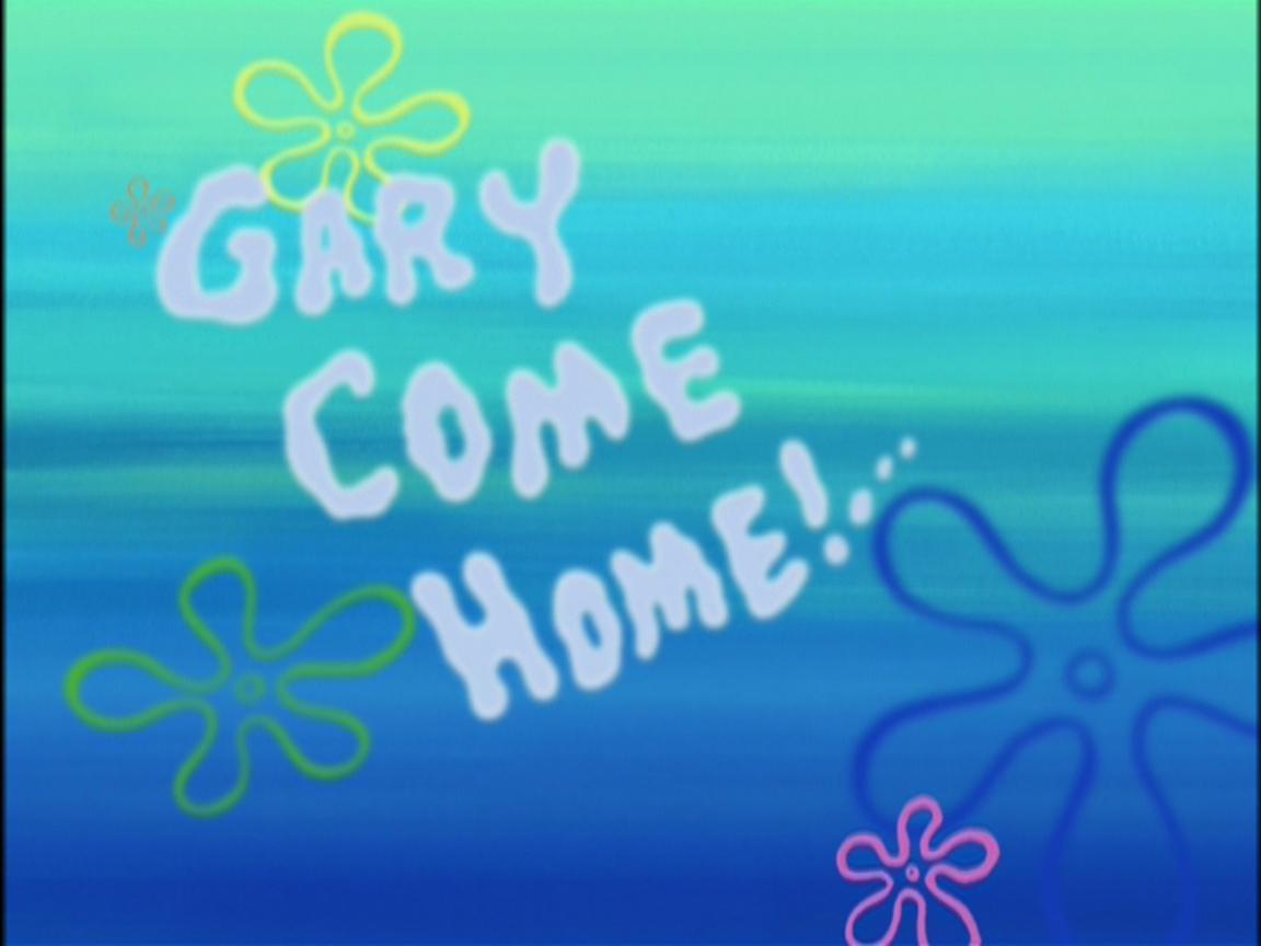 gary come home encyclopedia spongebobia fandom powered by wikia