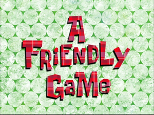 A Friendly Game