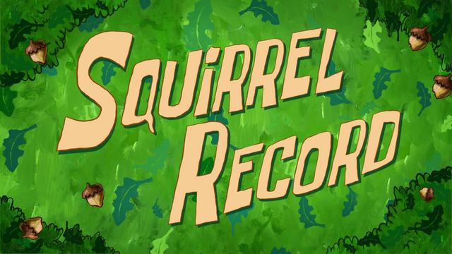 File:S09E01B-Squirrel-Record-Titlecard.PNG
