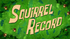 S09E01B-Squirrel-Record-Titlecard