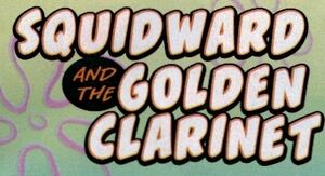 Squidward and the Golden Clarinet - Title